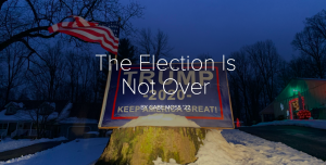 PHOTO ESSAY: The Election Is Not Over